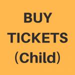 Buy Tickets Child